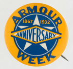 """ARMOUR WEEK 1876-1932"" ANNIVERSARY BUTTON."
