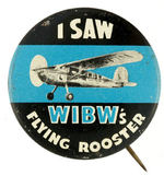 """I SAW WIBW's FLYING ROOSTER"" BUTTON."