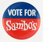 """VOTE FOR SAMBO'S "" EARLY RESTAURANT ISSUE BUTTON."