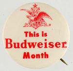 """THIS IS BUDWEISER MONTH"" BUTTON."
