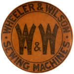 "CPB PRODUCTS #479 ""WHEELER & WILSON SEWING MACHINES"" ADVERTISING BUTTON."