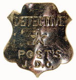 INSPECTOR POST'S EARLY DETECTIVE CORPS BADGE.