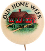 "BEAUTIFULLY COLORED BUTTON FOR ""OLD HOME WEEK/WELCOME HOME."""