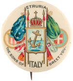 """ETRURIA/THE SONS OF ITALY GREET YOU"" BEAUTIFULLY COLORED BUTTON."