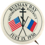 """RUSSIAN DAY/PITTSBURGH DISTRICT/JULY 13, 1930"" RARE BUTTON."