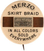 "CPB PRODUCTS #480 ""MERZO SKIRT BRAID"" ADVERTISING BUTTON."