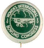 """WOMEN'S INTERNATIONAL BOWLING CONGRESS"" WITH AIRPLANE BUTTON"