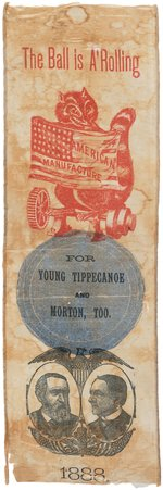 """THE BALL IS A ROLLING FOR YOUNG TIPPECANOE AND MORTON TOO"" HARRISON/MORTON JUGATE RIBBON."