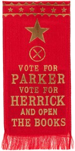 "PARKER ""VOTE FOR HERRICK AND OPEN UP THE BOOKS"" NEW YORK COATTAIL RIBBON."