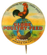 """GLOBE POULTRY FEED"" BUTTON WITH SUPURB COLOR BUT SMALL AGE TRACES."
