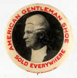 """AMERICAN GENTLEMAN SHOE SOLD EVERYWHERE"" BUTTON."
