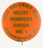 """PALE COLUMBIA BEER"" LABOR BUTTON."