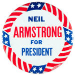 """NEAL ARMSTRONG FOR PRESIDENT"" 1972 BUTTON."