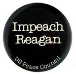 """IMPEACH REAGAN/U.S. PEACE COUNCIL"" BUTTON."