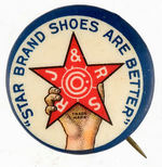 """STAR BRAND SHOES ARE BETTER"" BUTTON."