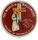 "CPB RELIGION #92 ""THE WORLD IN BALTIMORE PAGEANT OF DARKNESS & LIGHT"" BUTTON."
