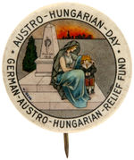 "CPB WORLD WAR I #206 ""AUSTRO-HUNGARIAN-DAY RELIFE FUND"" BUTTON."