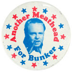 """ANOTHER MEATHEAD FOR BUNKER"" 1972 SPOOF CAMPAIGN BUTTON"