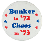 """BUNKER IN '72 CHAOS IN '73"" BUTTON."