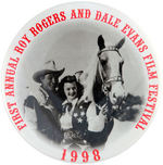 """FIRST ANNUAL ROY ROGERS AND DALE EVANS FILM FESTIVAL 1998"" BUTTON."