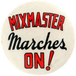 MIXMASTER MARCHES ON EARLY AD BUTTON.