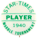 """STAR – TIMES MARBLE TOURNAMENT 1940 / PLAYER"" BUTTON."
