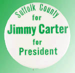 """SUFFOLK COUNTY FOR JIMMY CARTER FOR PRESIDENT"" BUTTON."