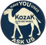 "CPB AUTOMOTIVE #293 ""HAVE YOU USED KOZAK AUTO DRY WASH ASK US"" CAMEL BUTTON."