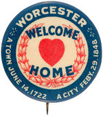 """WORCESTER/WELCOME HOME"" BUTTON FROM MASSACHUSETTS."