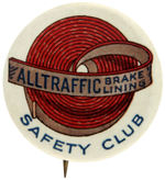 "CPB AUTOMOTIVE #233 ""ALL TRAFFIC BRAKE LINING SAFTEY CLUB"" BUTTON."