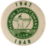"CPB MISC SPORTS #141 ""1947/1948 AUBURN SPORTSMAN'S CLUB"" BUTTON."