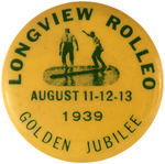 "CPB MISC SPORTS #142 ""LONGVIEW ROLLEO GOLDEN JUBILEE"" LOG BUTTON."