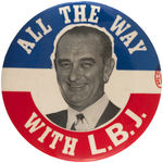"""ALL THE WAY WITH L.B.J."" PORTRAIT CAMPAIGN BUTTON."