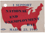 """I SUPPORT NATIONAL END UNEMPLOYMENT DAY MARCH, 23 1940"" CARDBOARD HANGER."