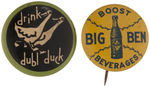 "CPB COLAS #297 AND 314 ""BIG BEN"" AND ""DUBL DUCK"" ADVERTISING LITHO BUTTONS."