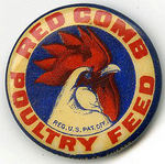 "RARE SIZE "" RED COMB POULTRY FEED"" BUTTON."