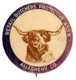 """RETAIL BUTCHERS PROTECTIVE ASS'N"" RARE BUTTON FROM ""ALLEGHENY CO."""