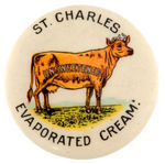 """ST. CHARLES EVAPORATED CREAM"" EARLY CLASSIC DAIRY ADVERTISING BUTTON."