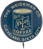 "CPB COFFEE #276 ""THE WEIDEMAN CO. BEST VALUE COFFEE"" ADVERTISING BUTTON."
