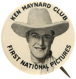 "CPB COWBOYS #439 ""KEN MAYNARD CLUB FIRST NATIONAL PICTURES"" BUTTON."