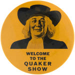 "CPB FOOD #243 ""WELCOME TO THE QUAKER SHOW"" BUTTON."