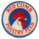 """RED COMB POULTRY FEED"" EARLY AD BUTTON."