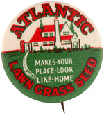 "CPB PRODUCTS #314 ""ATLANTIC LAWN GRASS SEED"" ADVERTISING BUTTON."