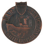 "EMPLOYEE GOVERNMENT AWARDED BADGE FOR ""WAR SERVICE SHIPBUILDING."""